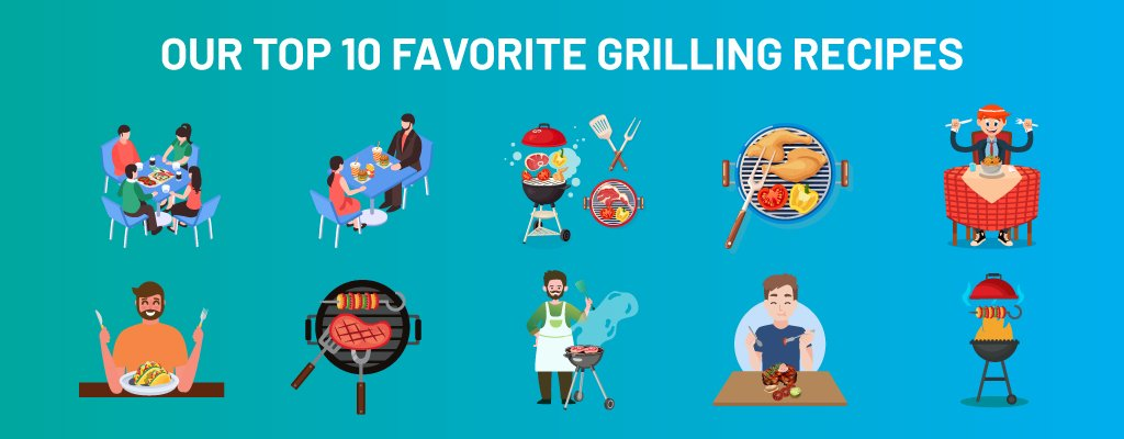 Our Top 10 Favorite Grilling Recipes